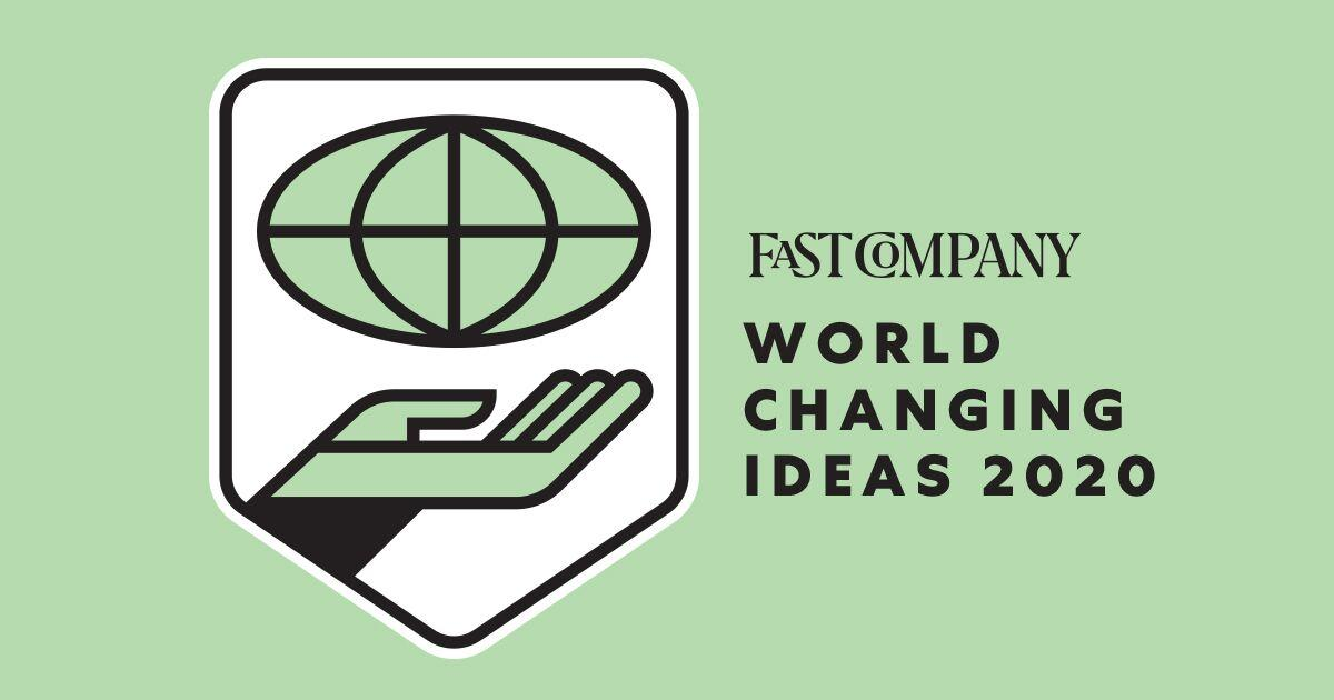 Fast Company's 2020 World Changing Ideas Awards